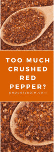 Too Much Crushed Red Peppers